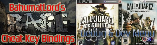 RAGE Cheat Key Bindings & Debug/Dev Menu Unlock for Call Of Juarez