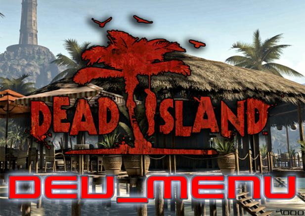 Dead Island DEV_MENU - Unlocked for PS3