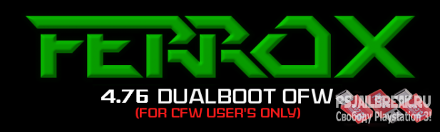 Custom Firmware Ferrox 4.76 DualBoot Edition